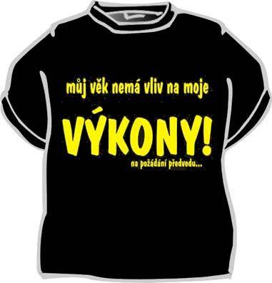 Tričko - Můj věk nemá vliv na moje výkony Divja.cz