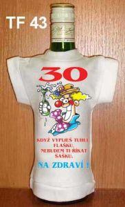 Tričko na flašku 30 když vypiješ