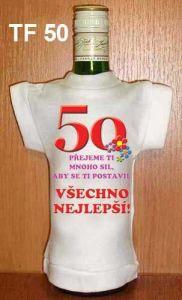 Tričko na flašku 50 přejeme ti