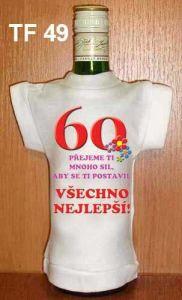 Tričko na flašku 60 přejeme ti