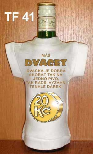 Tričko na flašku máš 20 Divja.cz