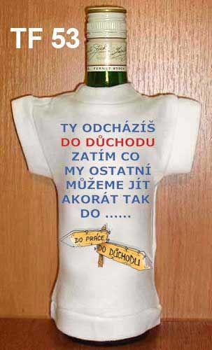 Tričko na flašku ty odcházíš do důchodu Divja.cz