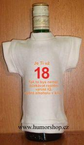 Tričko na flašku je ti už 18..