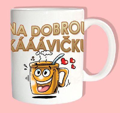 Hrnek - Na dobrou kávičku (73-C) Divja.cz