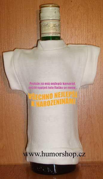 Tričko na flašku - Protože jsi můj nejlepší kamarád Divja.cz