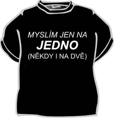 Tričko - Myslím jen na jedno.. - XL Divja.cz