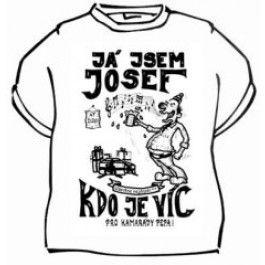Tričko - Já jsem Josef, kdo je víc - XL Divja.cz