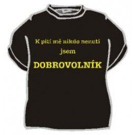 Tričko - K pití mě nikdo nenutí..... XL Divja.cz