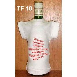 Tričko na flašku já jsem tvá ...