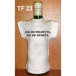 Tričko na flašku jez do polosyta... Divja.cz