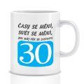 Hrnek - časy se mění - 30  (73-K)