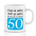 Hrnek - časy se mění - 50  (73-K)