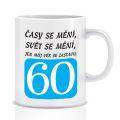 Hrnek - časy se mění - 60  (73-K)