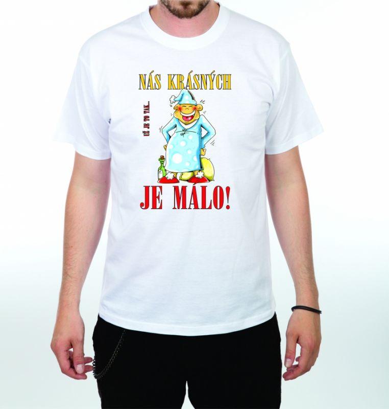 Tričko - Nás krásných je málo - L (18-E) Divja.cz